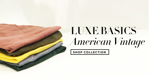 Luxe Basics - American Vintage - Shop Collection